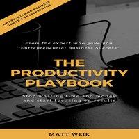 The Productivity Playbook - Matt Weik