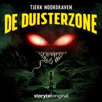 De Duisterzone - S01E01 - Tjerk Noordraven