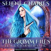 It's a Charmed Life - Selene Charles