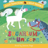 Sugarlump and the Unicorn - Julia Donaldson