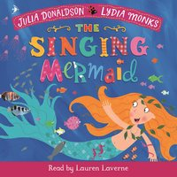 The Singing Mermaid - Julia Donaldson, Lydia Monks