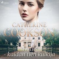 Katie - kaidan tien kulkija - Catherine Cookson