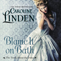 Blame It on Bath: The Truth About the Duke - Caroline Linden