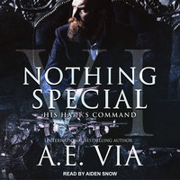 Nothing Special VI: His Hart's Command - A.E. Via