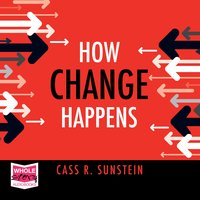 How Change Happens - Cass R. Sunstein