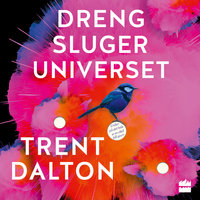 Dreng sluger universet - Trent Dalton