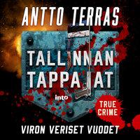 Tallinnan tappajat - Viron veriset vuodet - Antto Terras