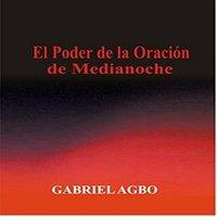 El Poder de la Oración de Medianoche - Gabriel Agbo