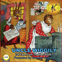 Uncle Wiggily: Tall Tales From The Wee Wood - Howard R. Garis