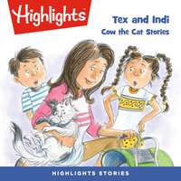Tex and Indi: Cow the Cat Stories - Highlights for Children