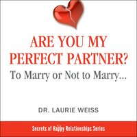 Are You My Perfect Partner? - Dr. Laurie Weiss