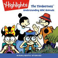 The Timbertoes: Understanding Wild Animals - Marileta Robinson, Rich Wallace