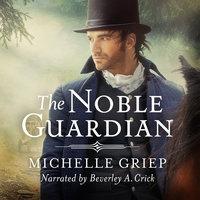 The Noble Guardian - Michelle Griep