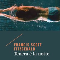 Tenera è la notte - Francis Scott Fitzgerald