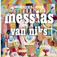 Messias van niks - Michiel Cox
