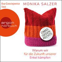 Omas gegen rechts: Warum wir für die Zukunft unserer Enkel kämpfen - Monika Salzer
