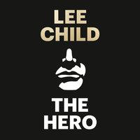 The Hero - Lee Child