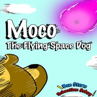 Moco the Flying Space Dog - Ben Stern