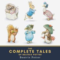 The Complete Tales of Beatrix Potter - Beatrix Potter