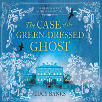 The Case of the Green-Dressed Ghost - Lucy Banks