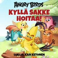 Angry Birds: Kyllä Sakke hoitaa! - Sarah Stephens