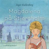 Magdalena på Stjernholm - Inger Kullenberg