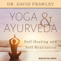 Yoga & Ayurveda - David Frawley