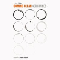 Coming Clean: A Story of Faith - Seth Haines