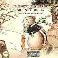 The Adventures of Johnny Chuck - Thornton W. Burgess