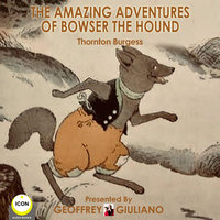 The Amazing Adventures of Bowser The Hound - Thornton Burgess
