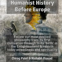 Humanist History Before Europe - Chirag Patel, Rishabh Prasad