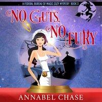 No Guts, No Fury - Annabel Chase