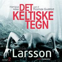 Hampus Miller: Det keltiske tegn S2E2 - Poul Erik Larsson