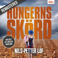 Hungerns skörd - Nils-Petter Löf