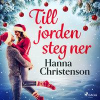Till jorden steg ner - Hanna Christenson