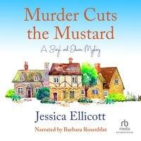 Murder Cuts the Mustard - Jessica Ellicott
