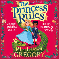 The Princess Rules - Philippa Gregory