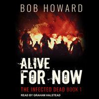 Alive for Now - Bob Howard