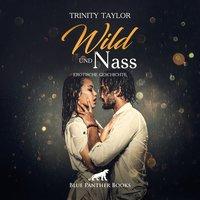 Wild und nass - Trinity Taylor