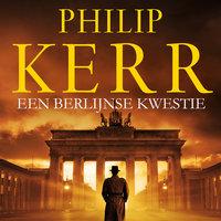 Een Berlijnse kwestie - Philip Kerr