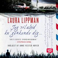 Jeg vil altid ku' genkende dig - Laura Lippman