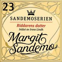 Riddarens dotter - Margit Sandemo