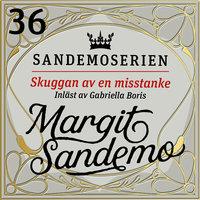 Skuggan av en misstanke - Margit Sandemo