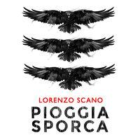 Pioggia sporca - Lorenzo Scano