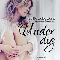 Under dig - Kis Baadsgaard