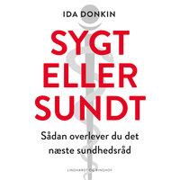 Sygt eller sundt - Sådan overlever du det næste sundhedsråd - Ida Donkin