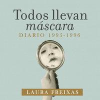 Todos llevan máscara - Laura Freixas