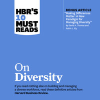 HBR's 10 Must Reads on Diversity - Sylvia Ann Hewlett, Harvard Business Review, Joan C. Williams, Robin J. Ely, David A. Thomas