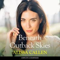 Beneath Outback Skies - Alissa Callen