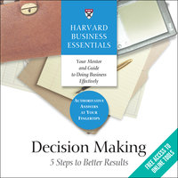 Decision Making: 5 Steps to Better Results - Harvard Business Review
